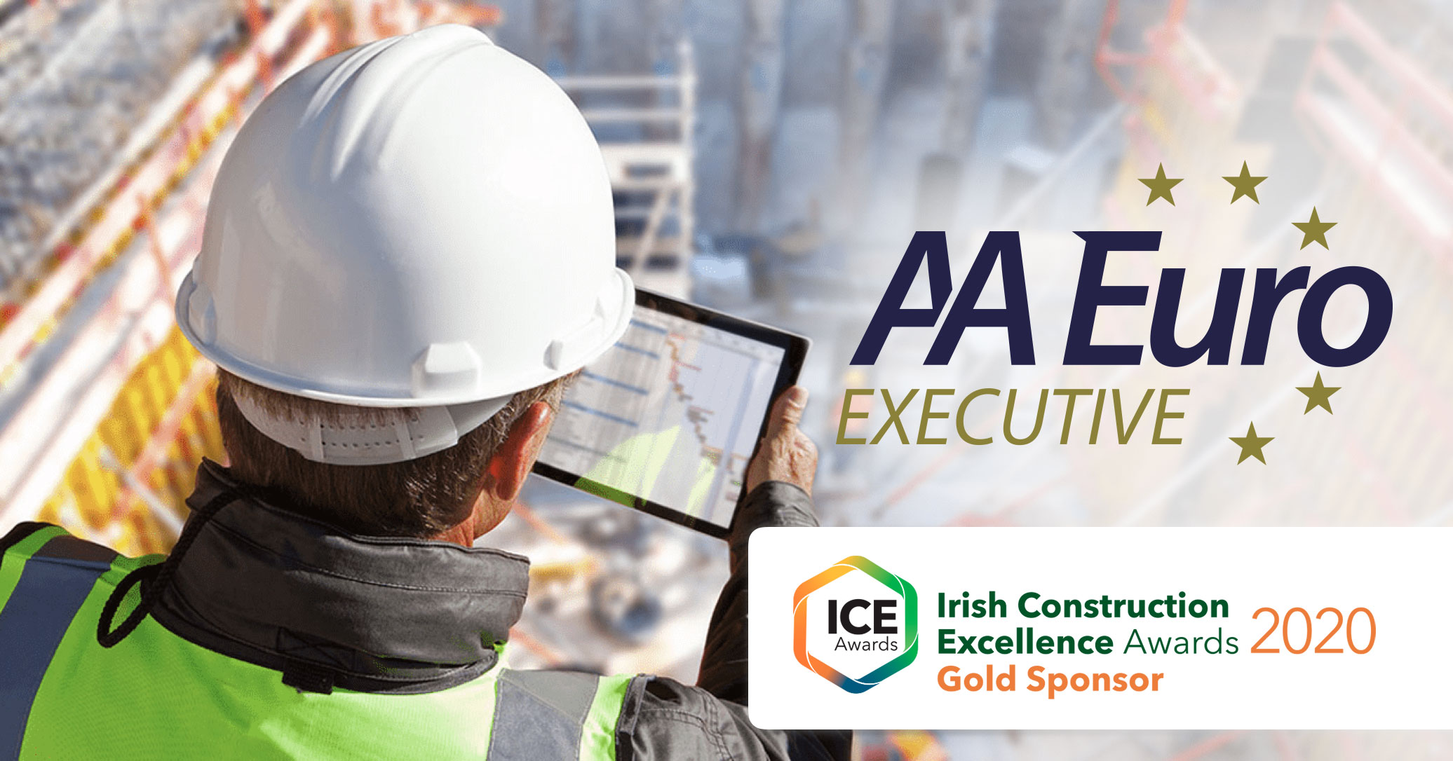 Irish Construction Excellence Awards, AA Euro Executive Recruitment Retained as Gold Sponsor of the 2020 ICE Awards, AA Euro Group Ltd., AA Euro Group Ltd.